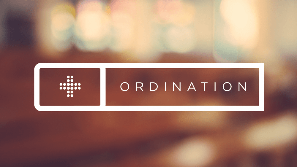 Ordination Worship Service